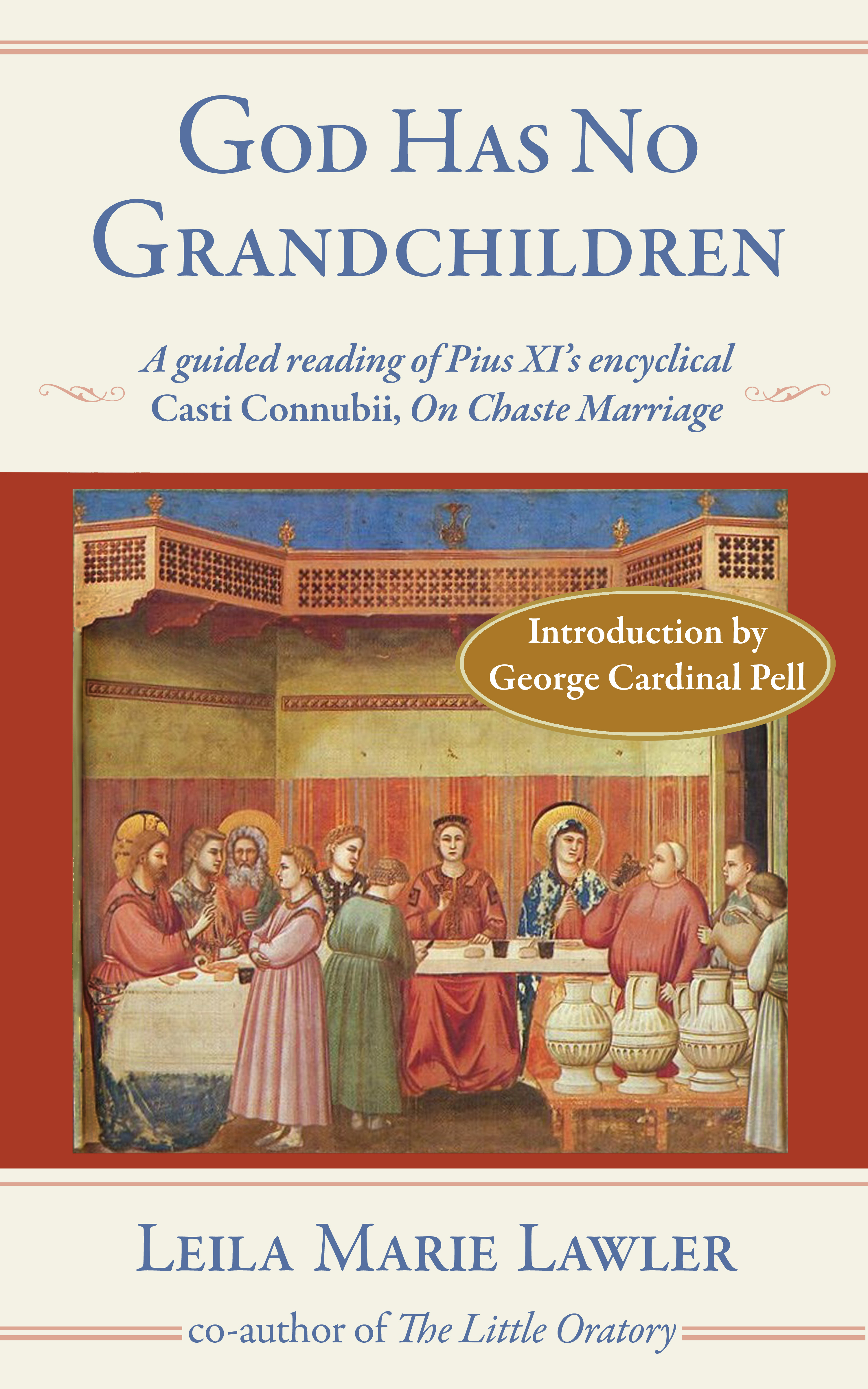 God Has No Grandchildren: A guided reading of Pius XI's encyclical Casti Connubii, On Chaste Marriage
